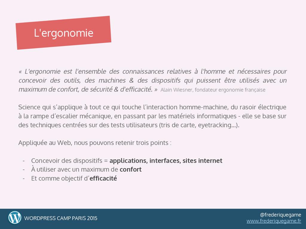 « L'ergonomie est l'ensemble des connaissances ...