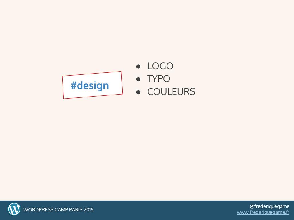 ● LOGO ● TYPO ● COULEURS #design WORDPRESS CAMP...