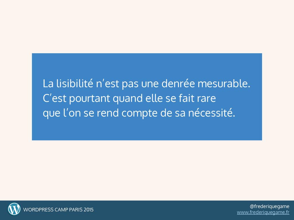 La lisibilité n'est pas une denrée mesurable. C...