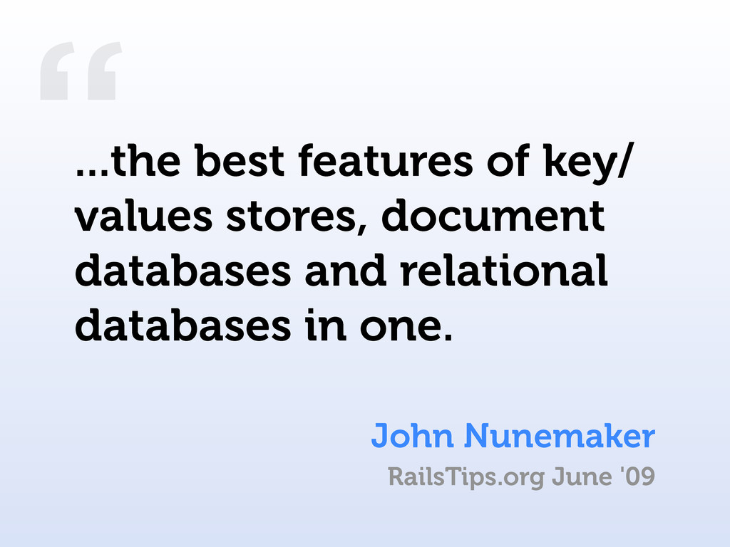 """ John Nunemaker ...the best features of key/ v..."