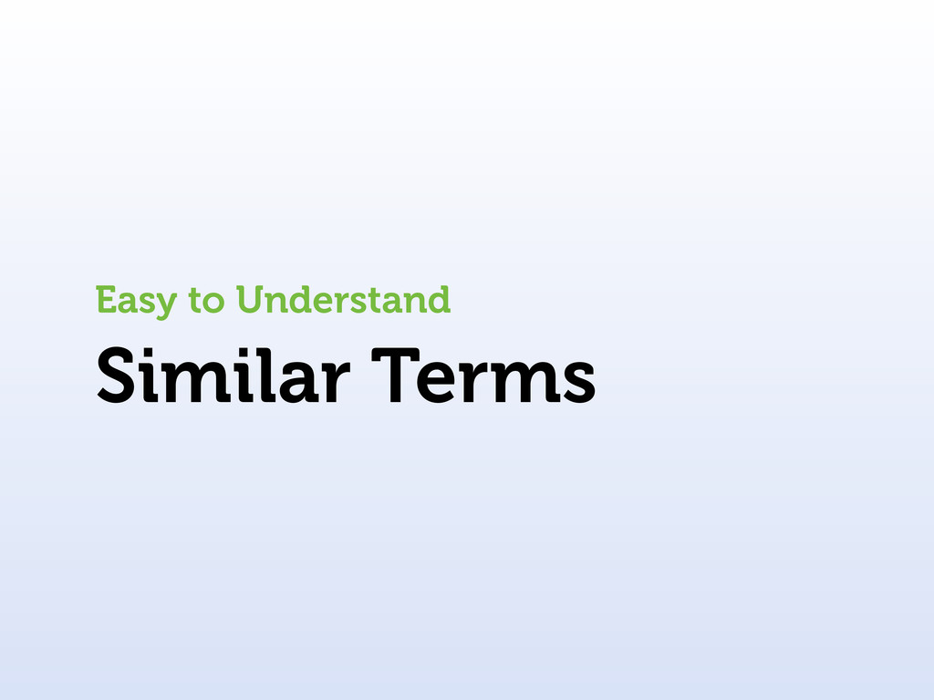 Similar Terms Easy to Understand