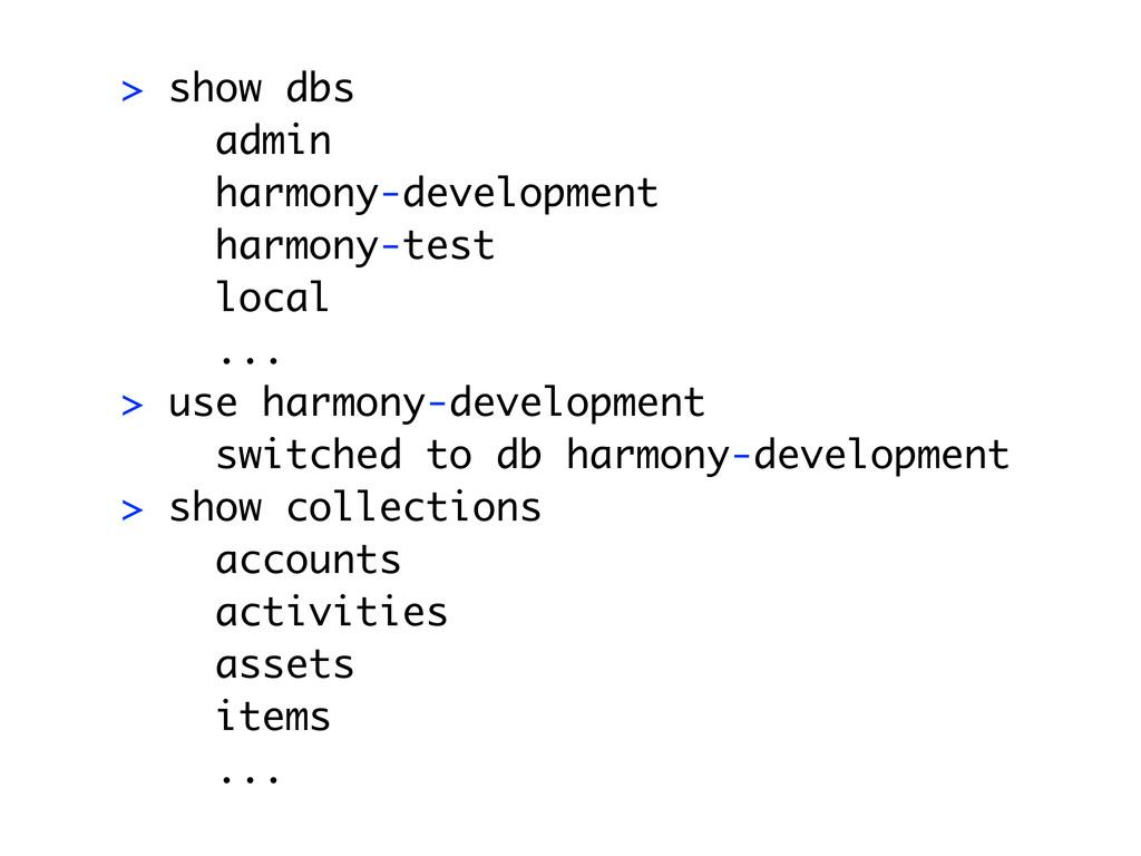 > show dbs admin harmony-development harmony-te...