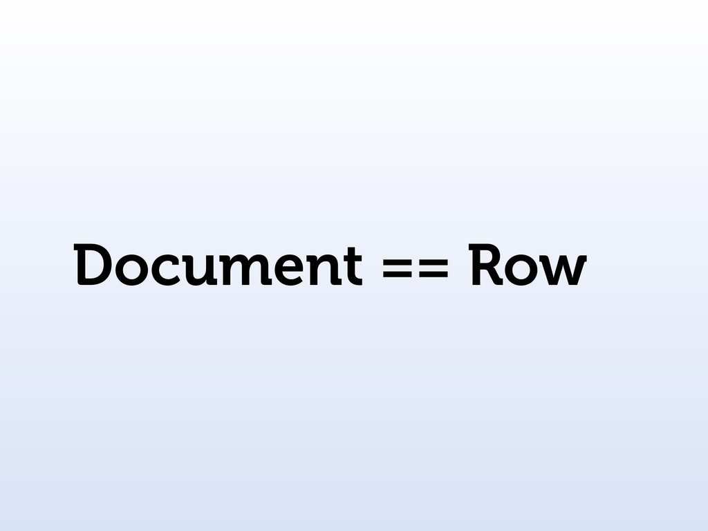 Document == Row
