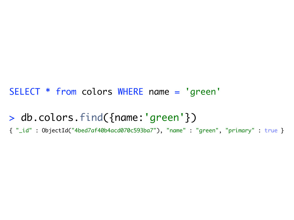 "> db.colors.find({name:'green'}) { ""_id"" : Obje..."