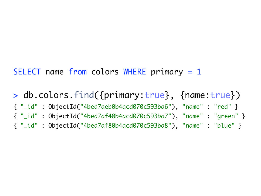 SELECT name from colors WHERE primary = 1 > db....