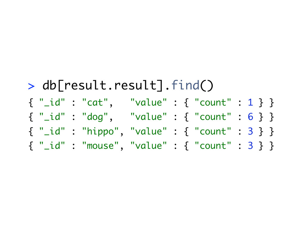 "> db[result.result].find() { ""_id"" : ""cat"", ""va..."