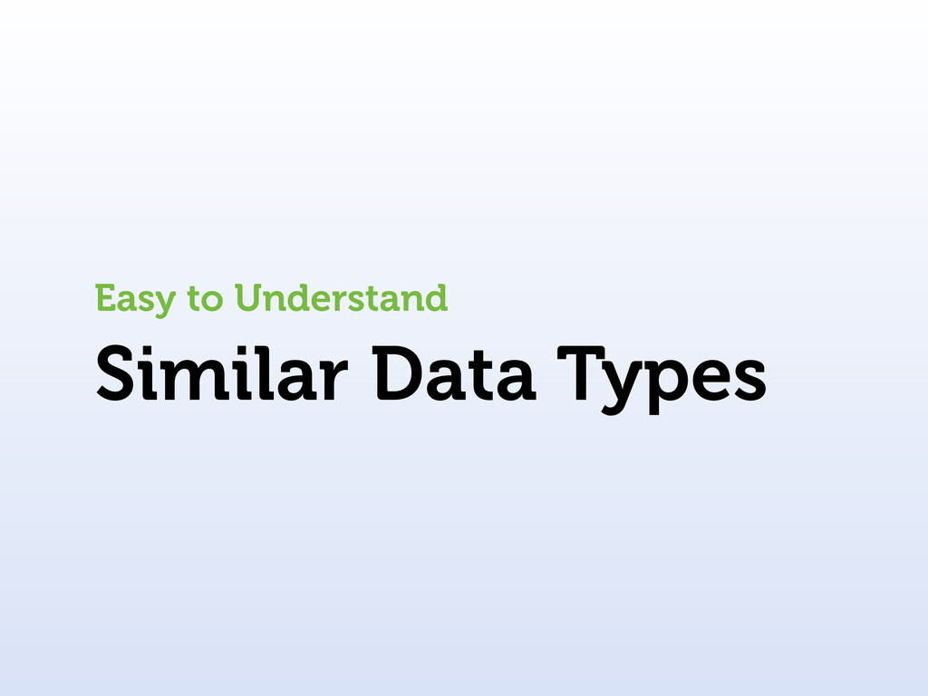 Similar Data Types Easy to Understand