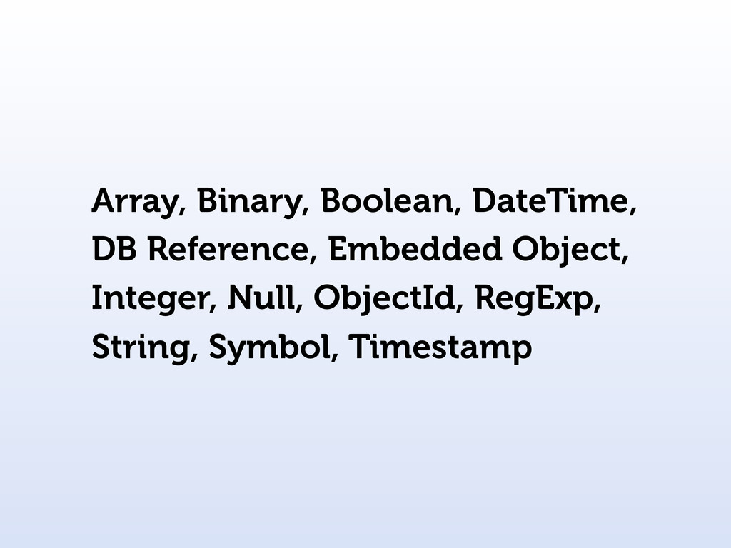 Array, Binary, Boolean, DateTime, DB Reference,...