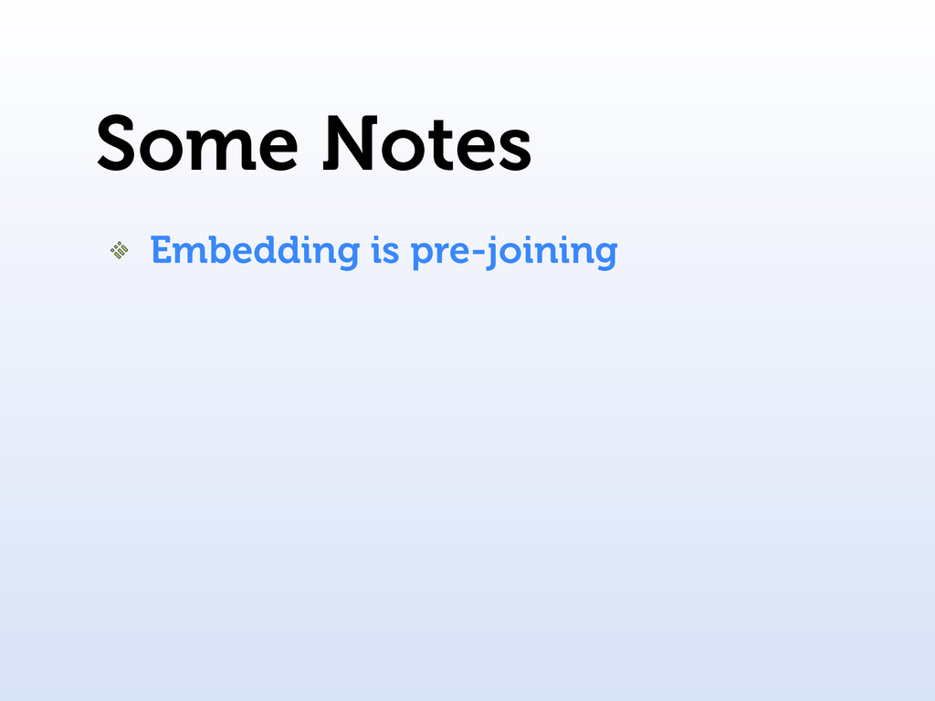 Some Notes Embedding is pre-joining