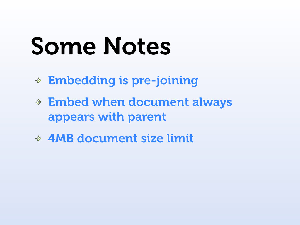 Some Notes Embedding is pre-joining Embed when ...