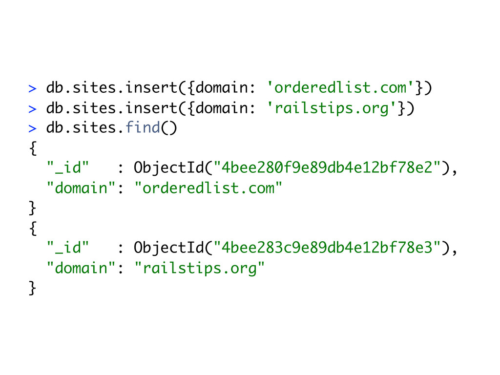 > db.sites.insert({domain: 'orderedlist.com'}) ...