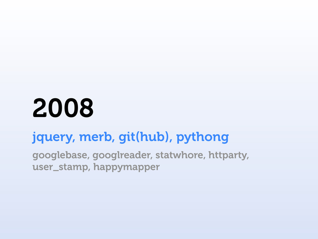 2008 googlebase, googlreader, statwhore, httpar...