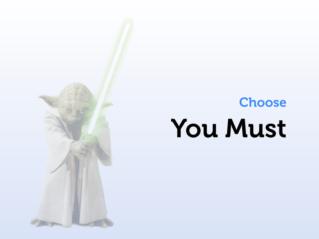 You Must Choose