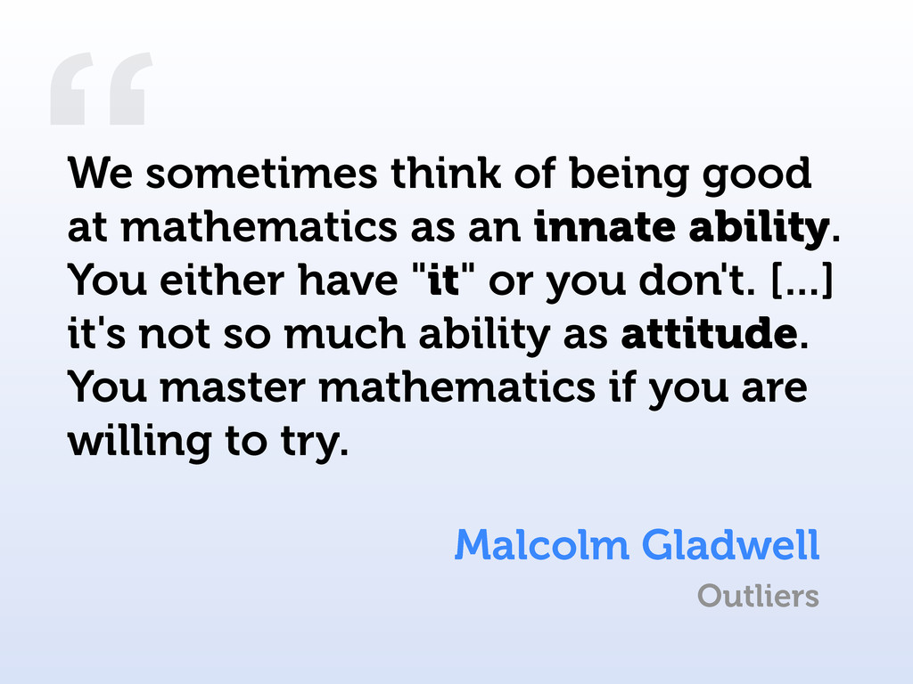 """"""" Malcolm Gladwell We sometimes think of being ..."""