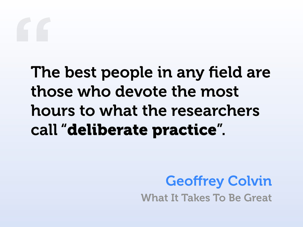 """"""" The best people in any field are those who dev..."""