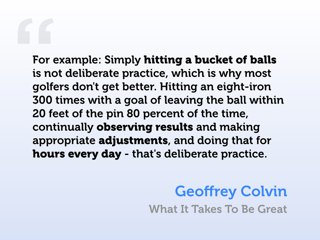 """"""" For example: Simply hitting a bucket of balls..."""