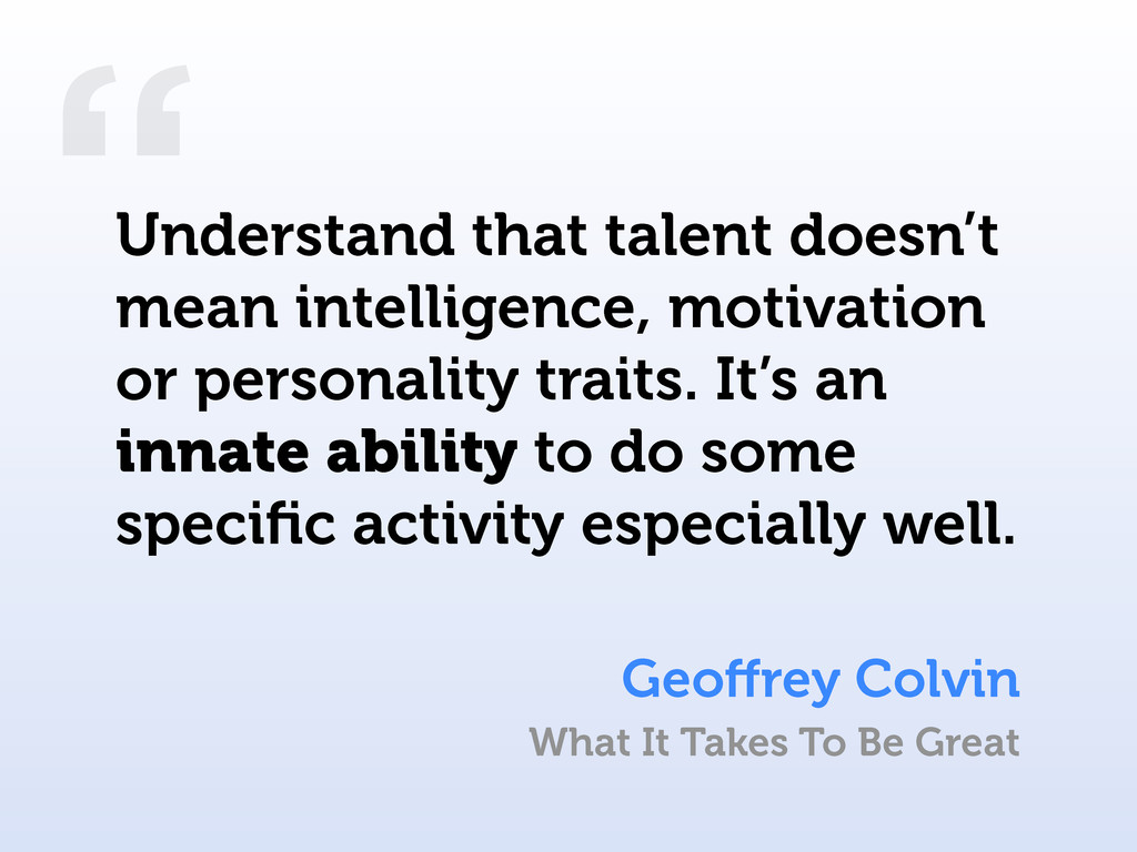 """"""" Understand that talent doesn't mean intellige..."""