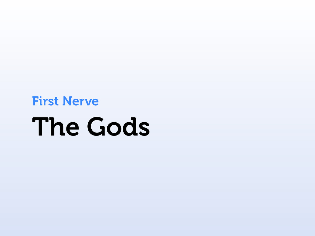 The Gods First Nerve