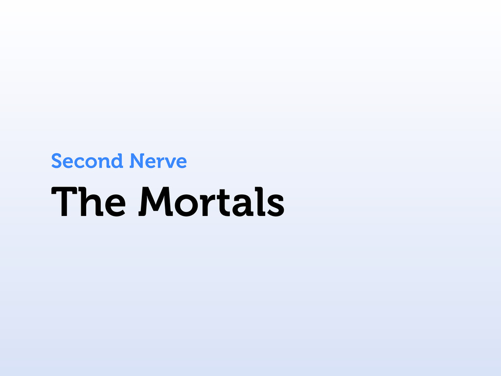 The Mortals Second Nerve