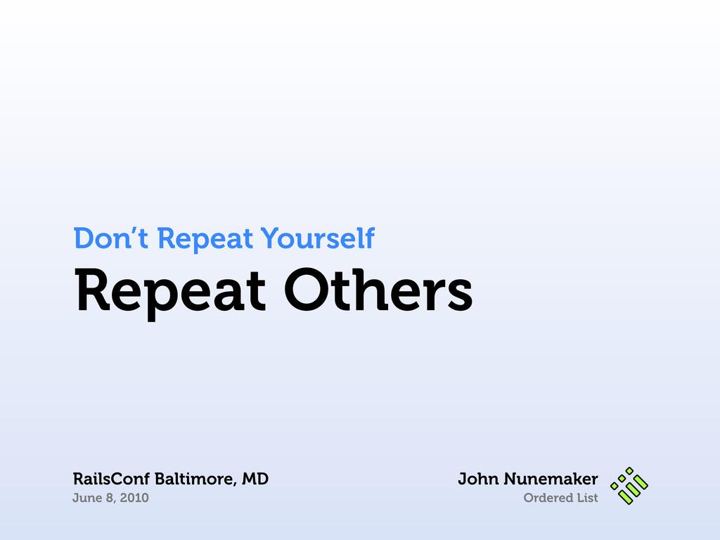 Ordered List John Nunemaker RailsConf Baltimore...