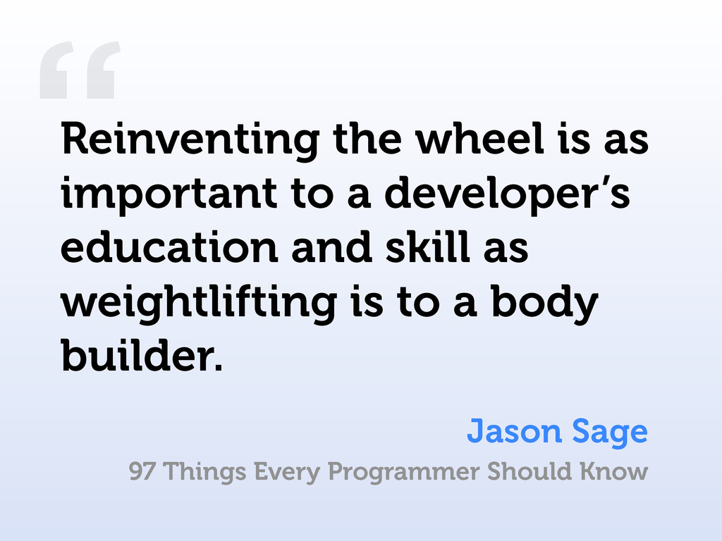 """ Jason Sage Reinventing the wheel is as import..."