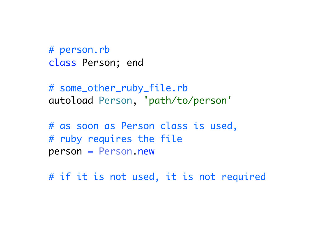 # person.rb class Person; end # some_other_ruby...