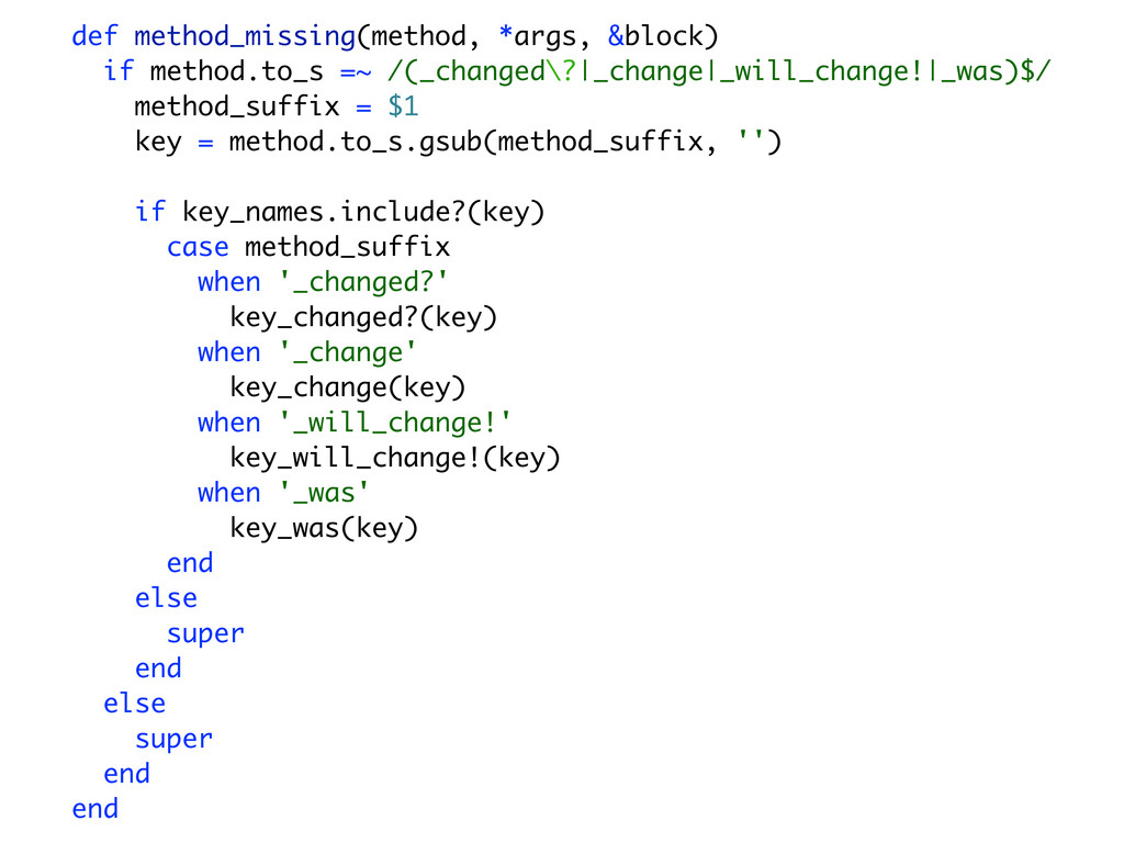 def method_missing(method, *args, &block) if me...