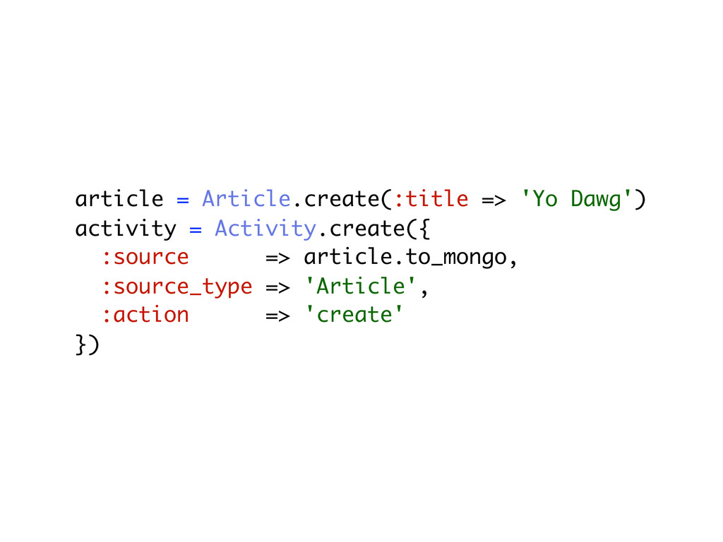 article = Article.create(:title => 'Yo Dawg') a...