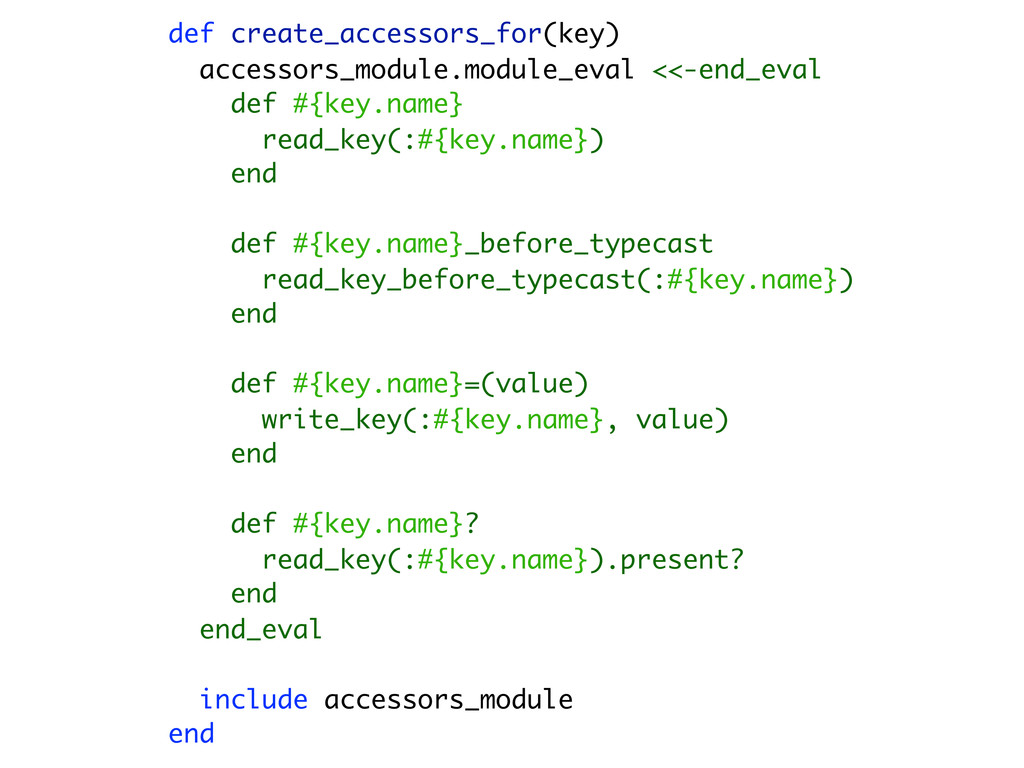 def create_accessors_for(key) accessors_module....