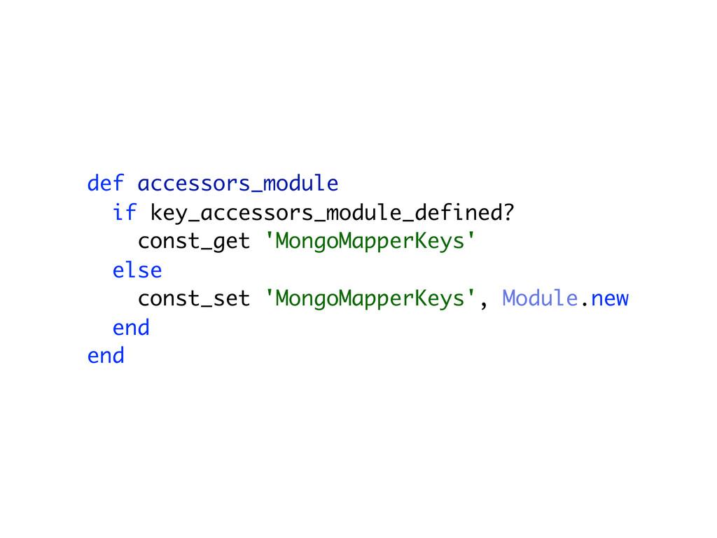 def accessors_module if key_accessors_module_de...