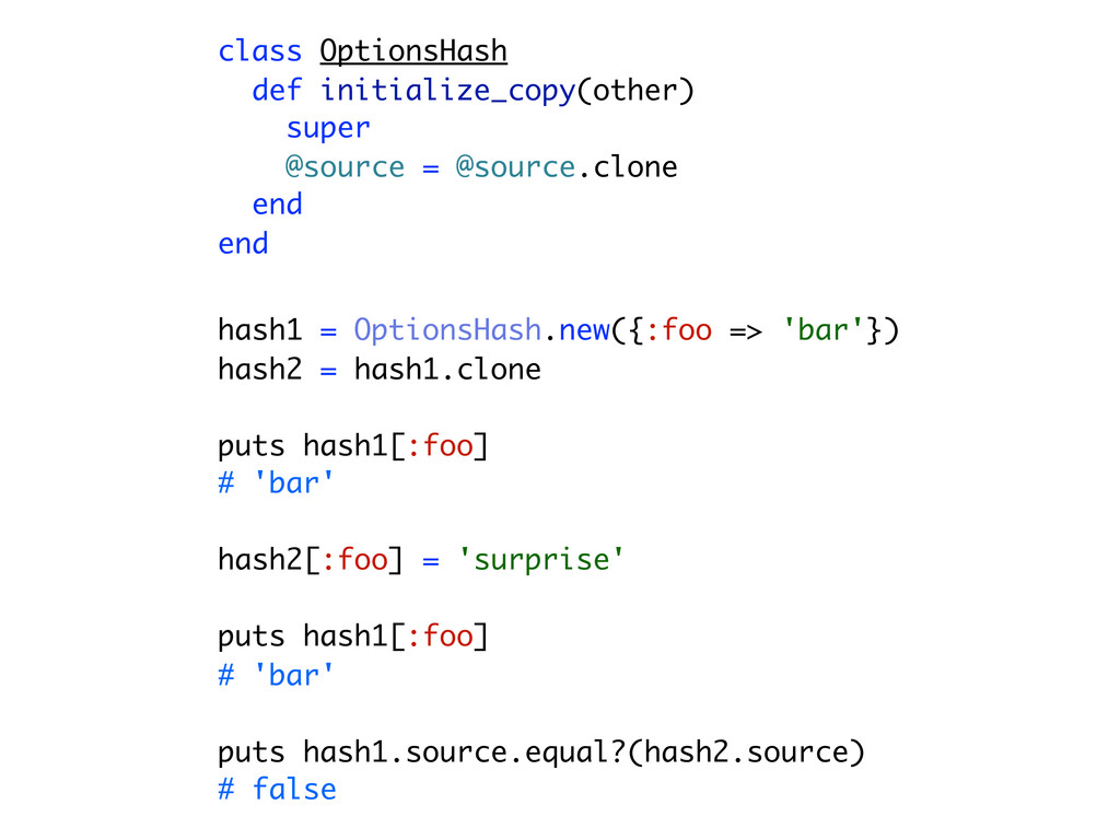 class OptionsHash def initialize_copy(other) su...