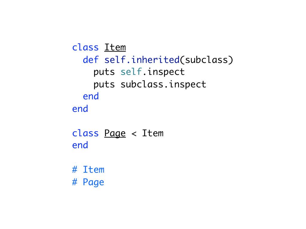 class Item def self.inherited(subclass) puts se...