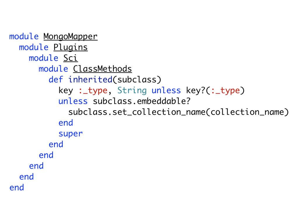 module MongoMapper module Plugins module Sci mo...
