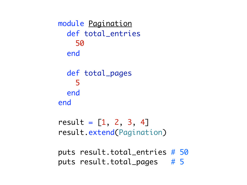 module Pagination def total_entries 50 end def ...