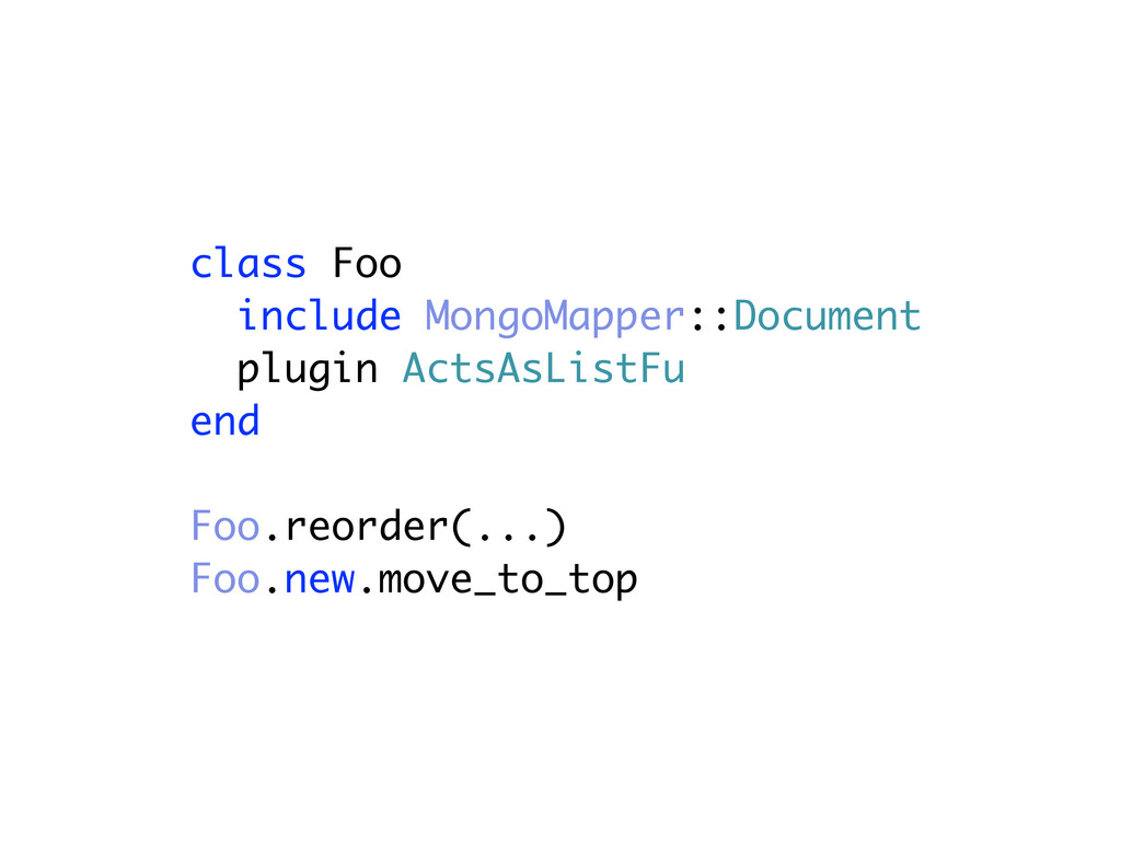 class Foo include MongoMapper::Document plugin ...