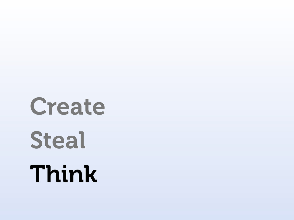 Steal Think Create