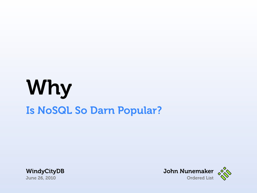 Ordered List John Nunemaker WindyCityDB June 26...