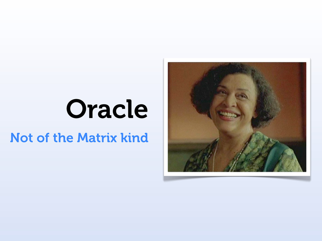 Oracle Not of the Matrix kind