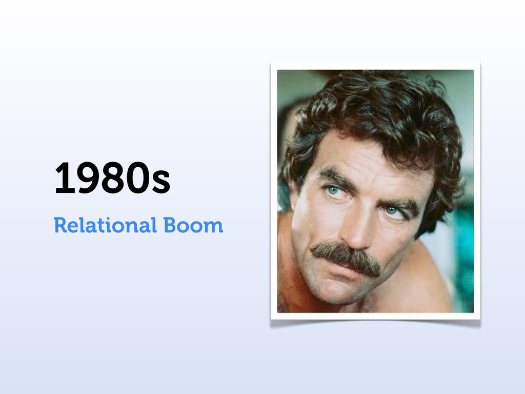 1980s Relational Boom