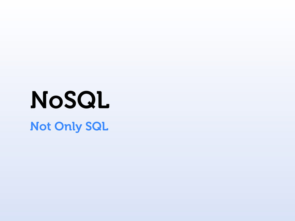 NoSQL Not Only SQL