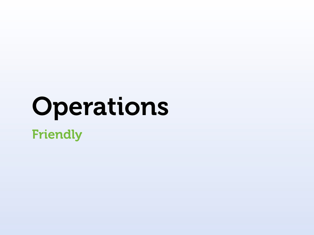 Operations Friendly