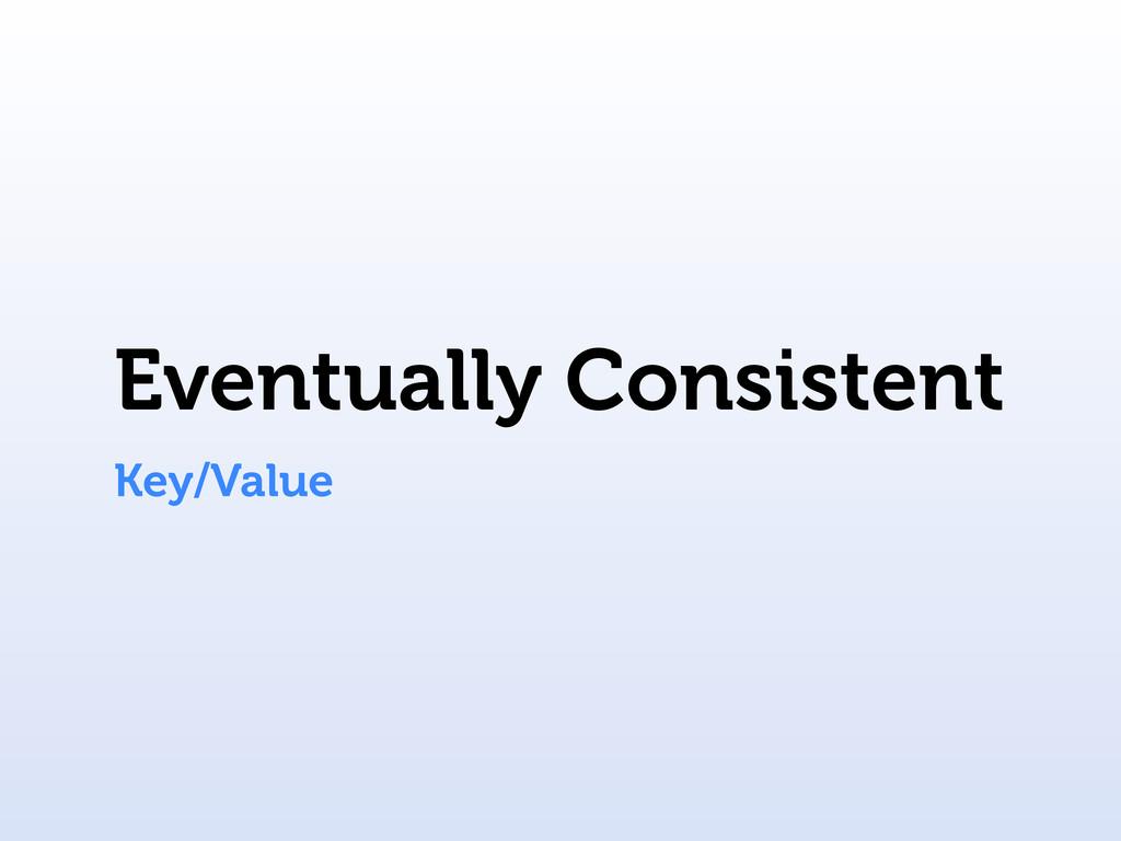 Eventually Consistent Key/Value