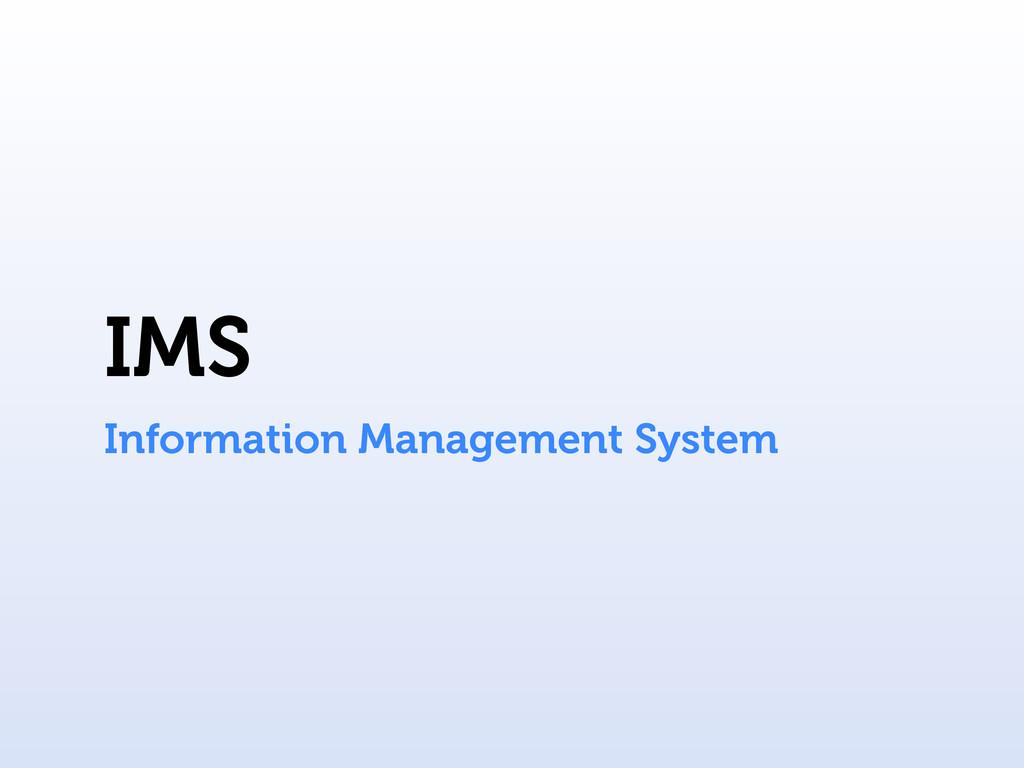 IMS Information Management System