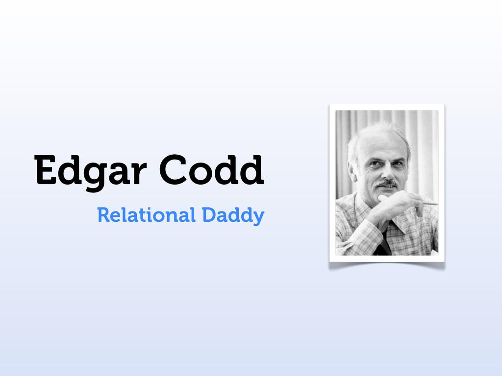 Edgar Codd Relational Daddy