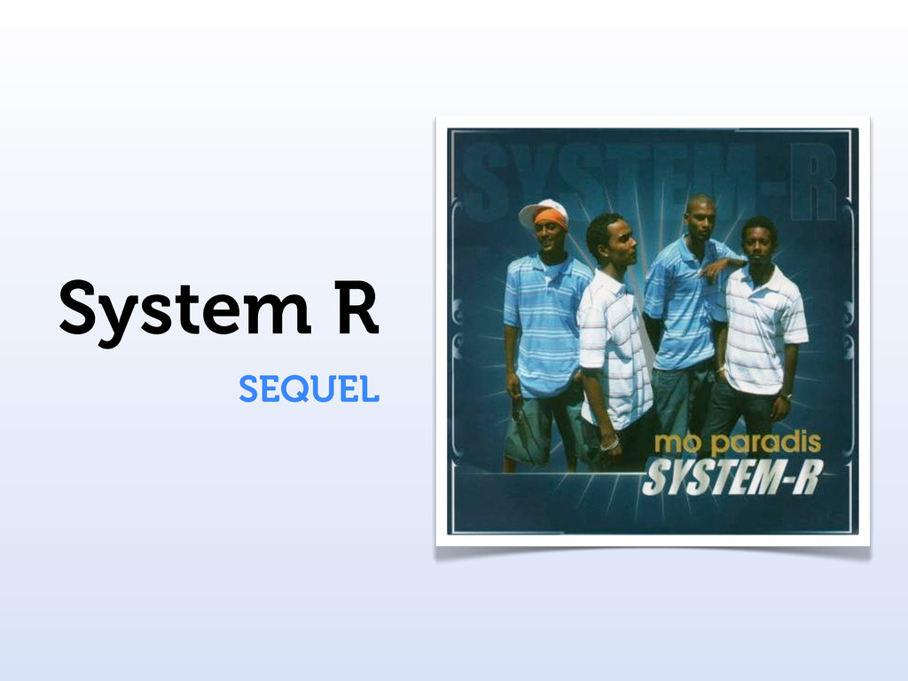 System R SEQUEL
