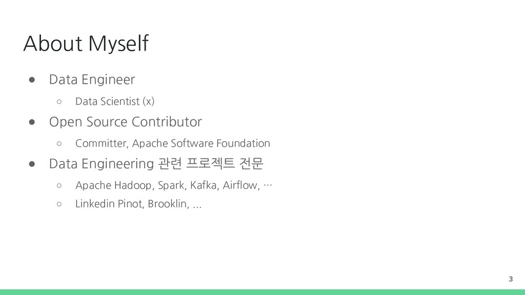 About Myself ● Data Engineer ○ Data Scientist (...