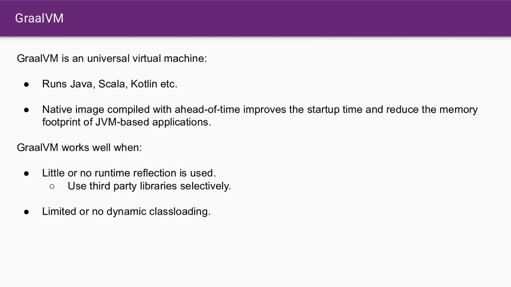 GraalVM GraalVM is an universal virtual machine...