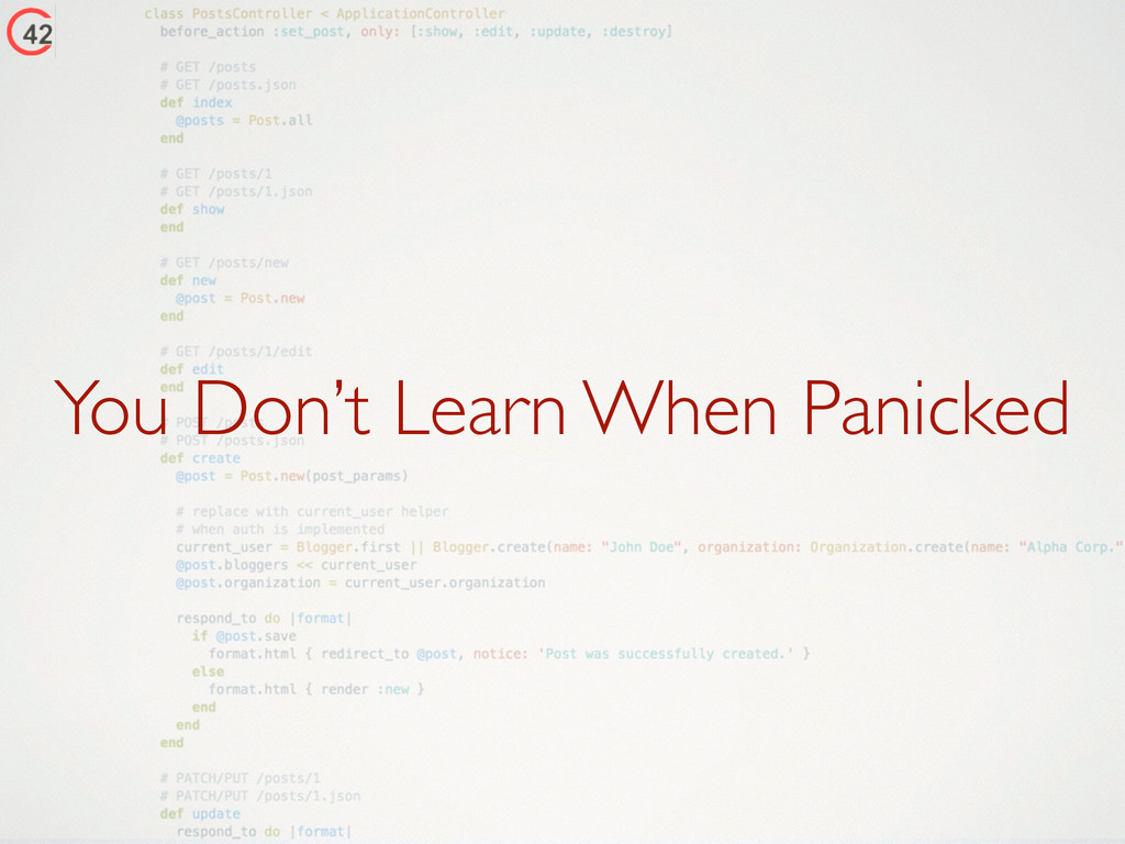You Don't Learn When Panicked