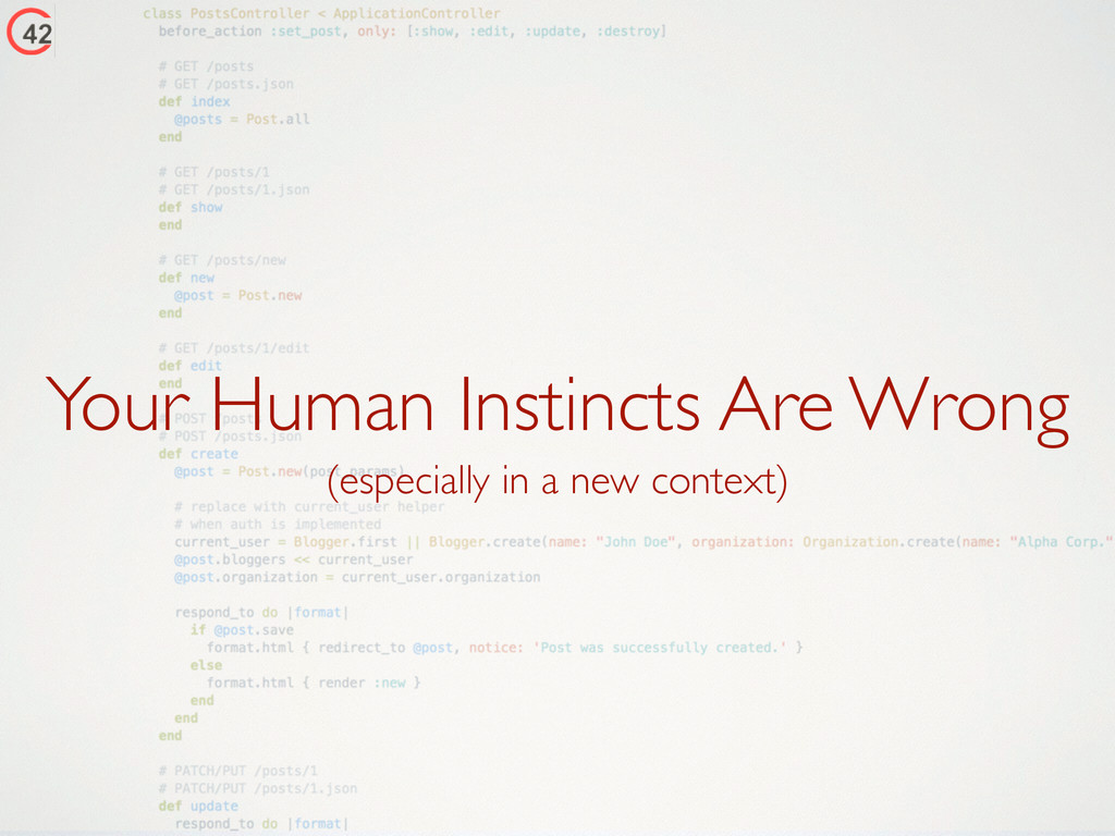 Your Human Instincts Are Wrong (especially in a...