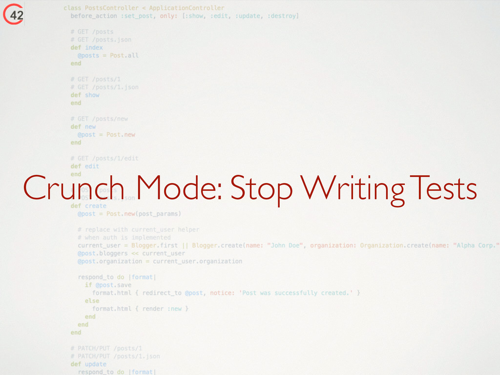 Crunch Mode: Stop Writing Tests